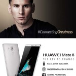 HUAWEI Mate 8 connecting greatness look Messi