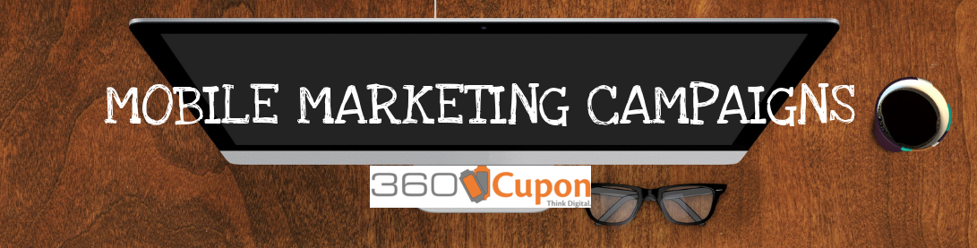 mobile marketing campaing 360 cupon