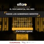 el faro Documental del mes TODOS LOS GOBIERNOS MIENTEN